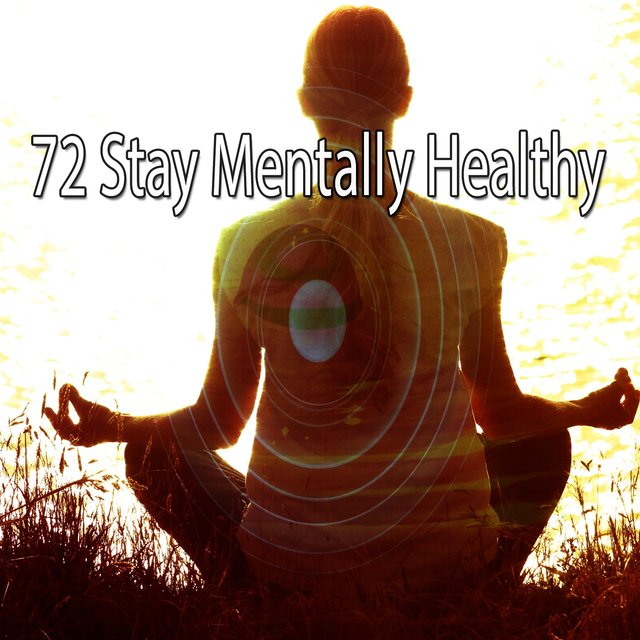 72 Stay Mentally Healthy