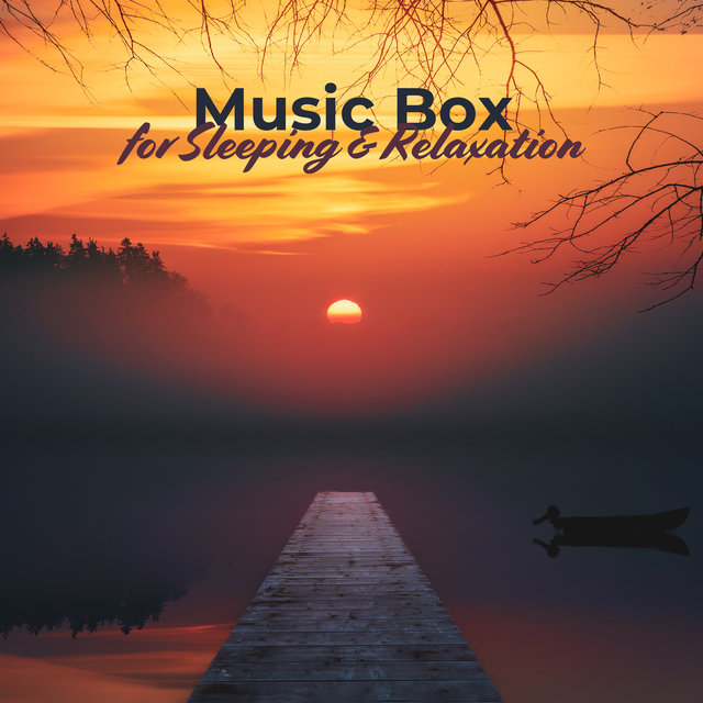 Music Box for Sleeping & Relaxation: Meditation, Insomnia, Spa, Study & Calming Sounds