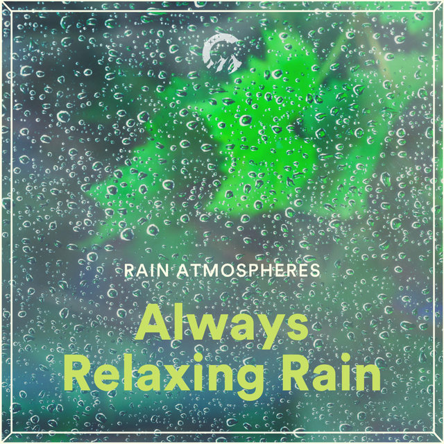Always Relaxing Rain