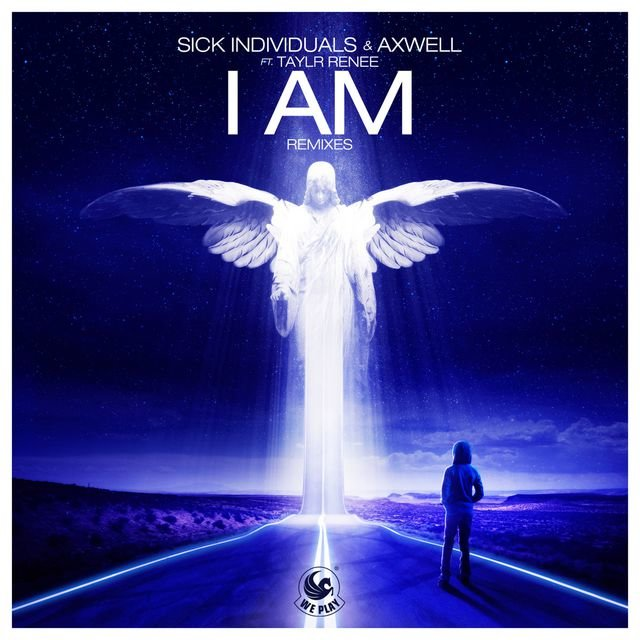 I Am  (feat. Taylr Renee) [Remixes]