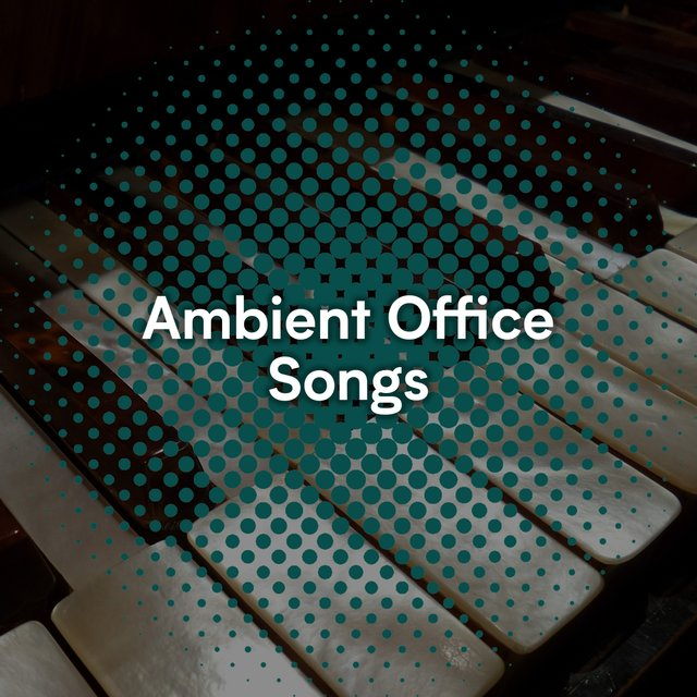 Ambient Office Piano Songs