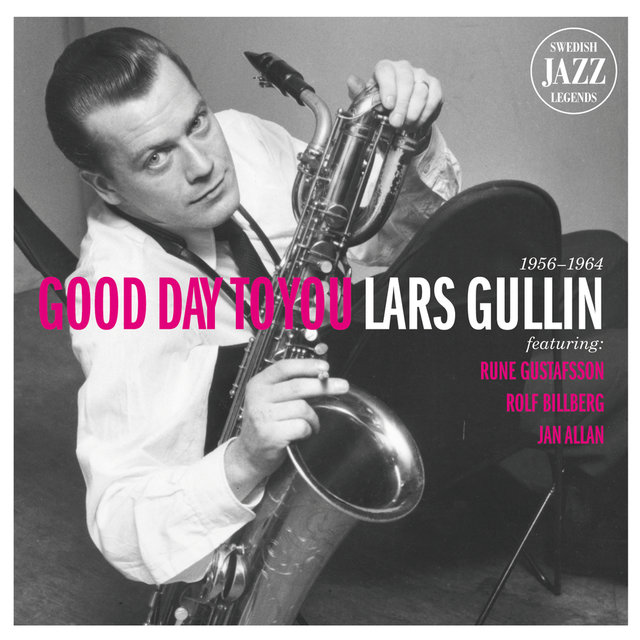 Lars Gullin - Good Day To You - Swedish Jazz Legends