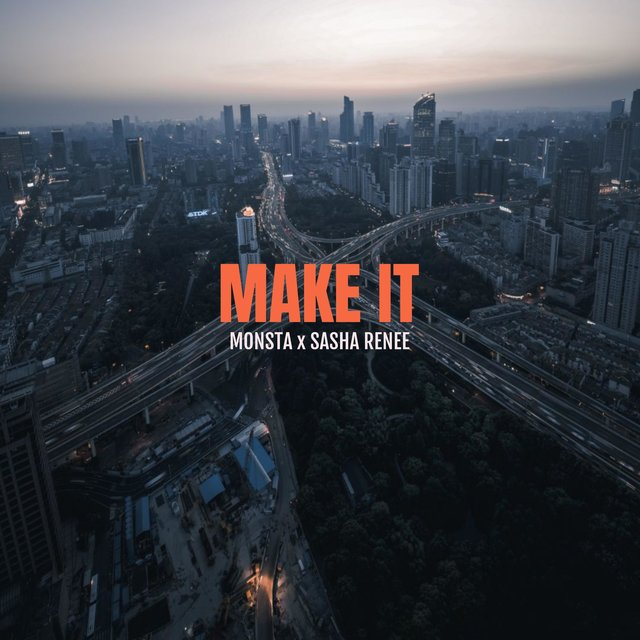 Make It (feat. Sasha Renee)