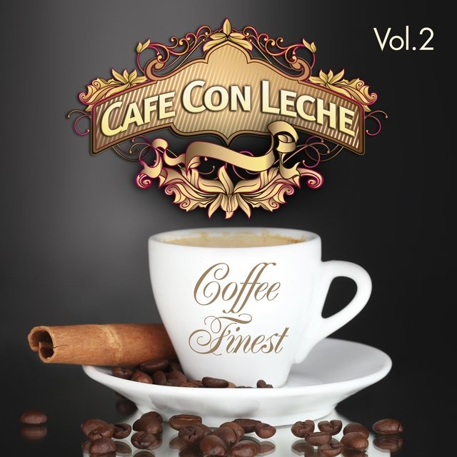 Cafe Con Leche Presents Coffee Finest, Vol. 2 (Sunshine Selection of Delicious Lounge, Chill Out and Downbeat)