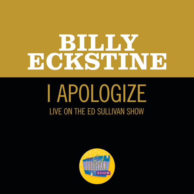 I Apologize (Live On The Ed Sullivan Show, April 8, 1951)