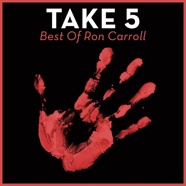 Take 5 - Best Of Ron Carroll