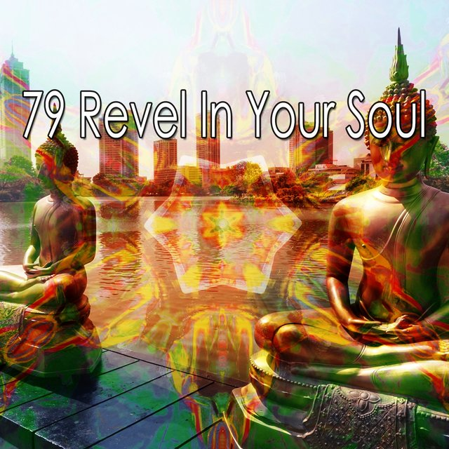 79 Revel in Your Soul