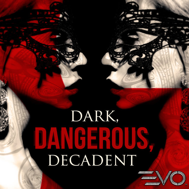 Dark, Dangerous, Decadent