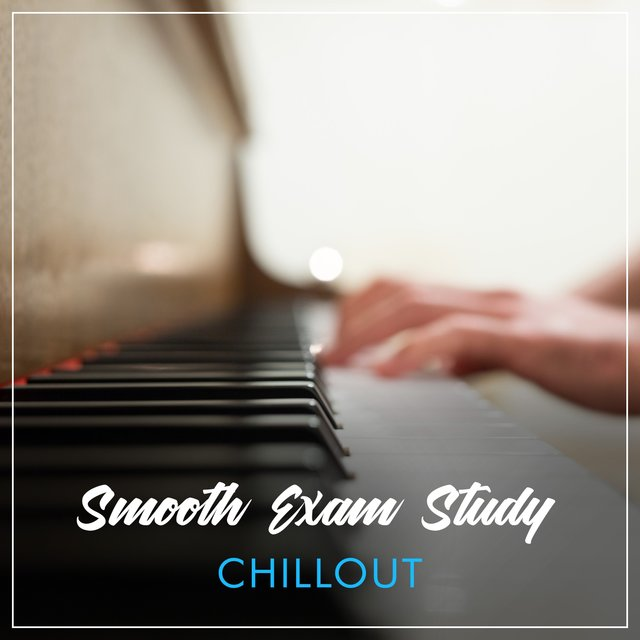 Smooth Exam Study Piano Chillout