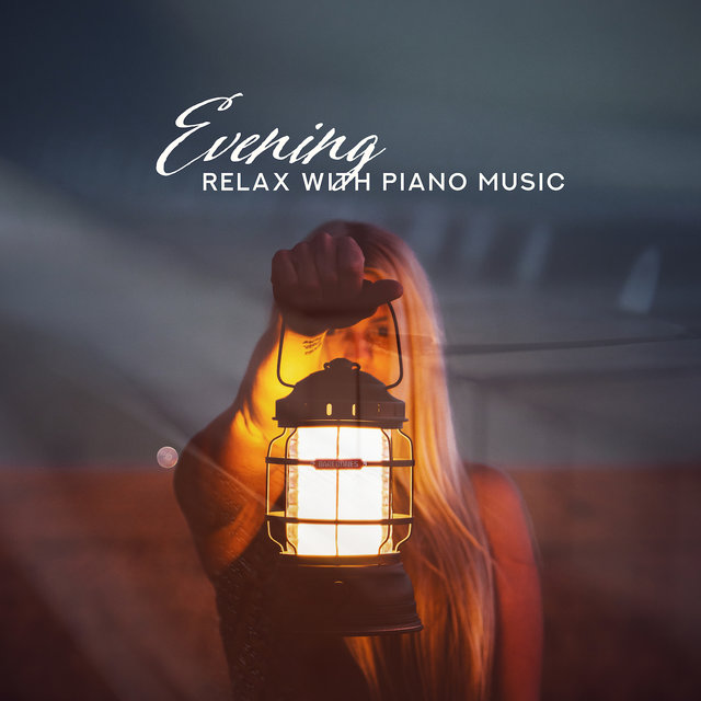 Evening Relax with Piano Music: Calming Sounds After Work, Relaxing Lullabies, Piano Relaxation, Relaxing Jazz Vibrations, Mellow Melodies for Sleep & Rest, Ambient Jazz