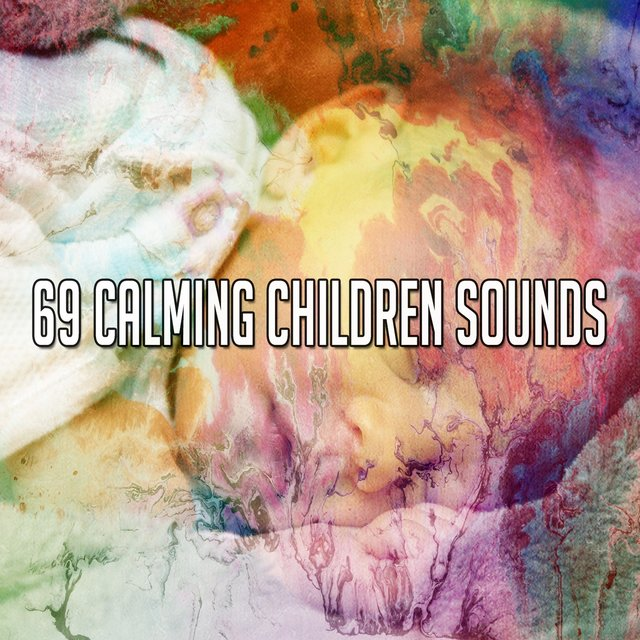 69 Calming Children Sounds