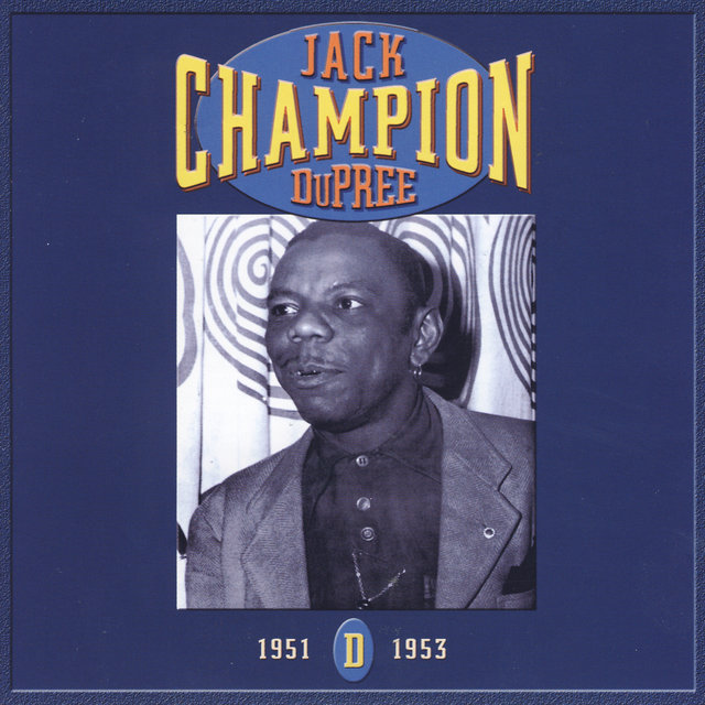 Champion Jack Dupree: CD D- 1951-1953