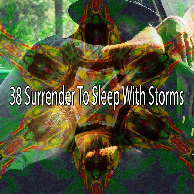 38 Surrender to Sleep with Storms