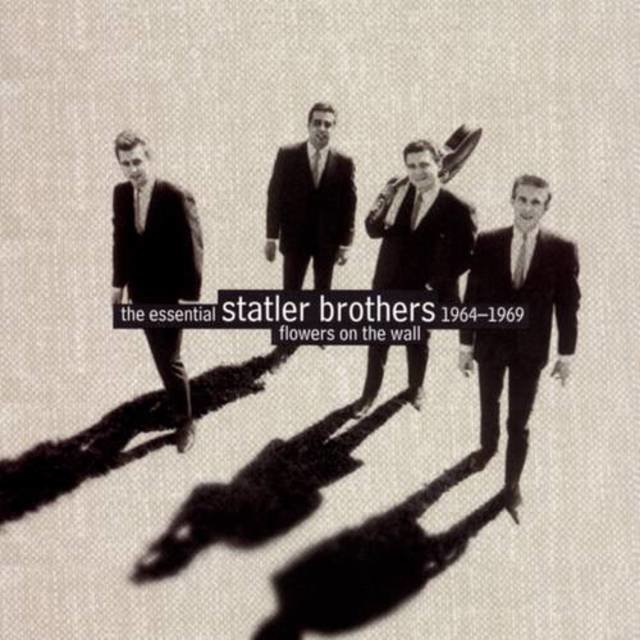 Flowers On The Wall:  The Essential Statler Brothers 1964-1969