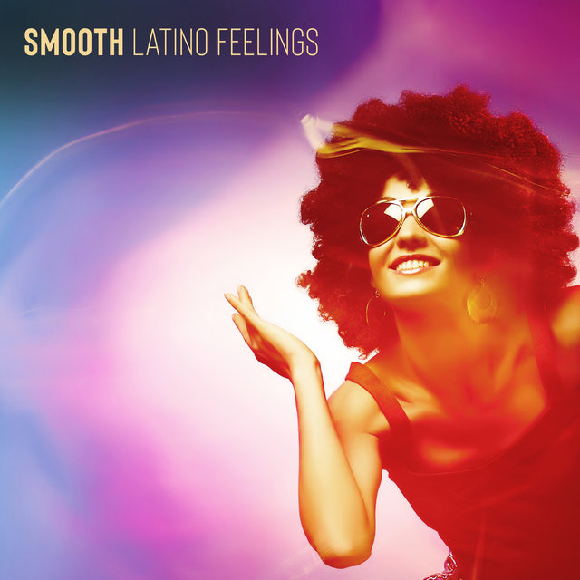 Smooth Latino Feelings – Unique Jazz Music for Party