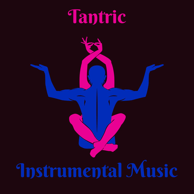 Tantric Instrumental Music: Essential Chillout Music for Sex