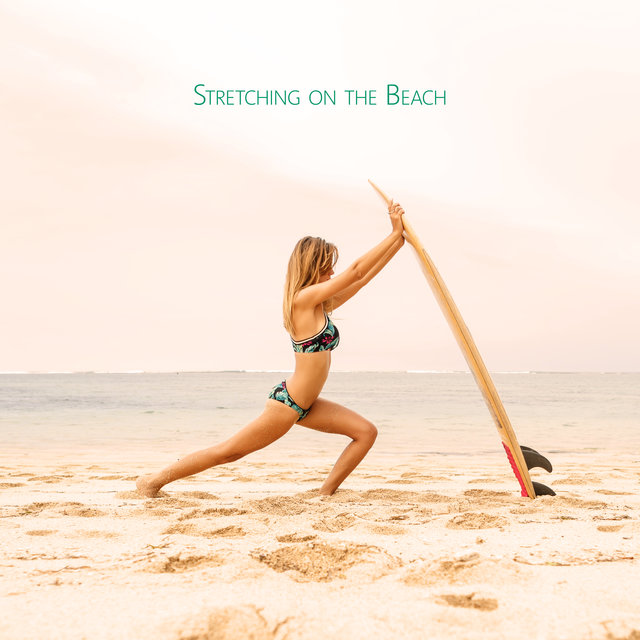 Stretching on the Beach - Relax Your Muscles After Running in the Sand in the Morning, Ambient Chillax Music, Sunrise Over the Ocean, Alone with Myself, Healthy Lifestyle, Sun Salutation