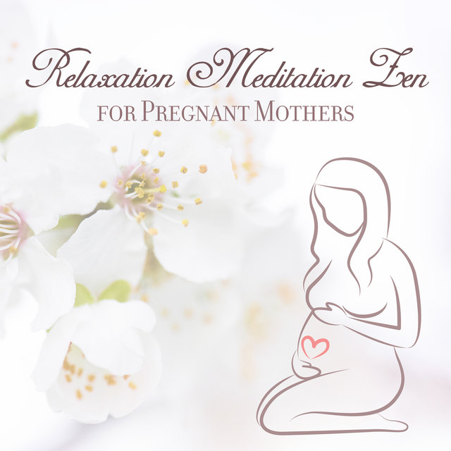 Relaxation Meditation Zen for Pregnant Mothers