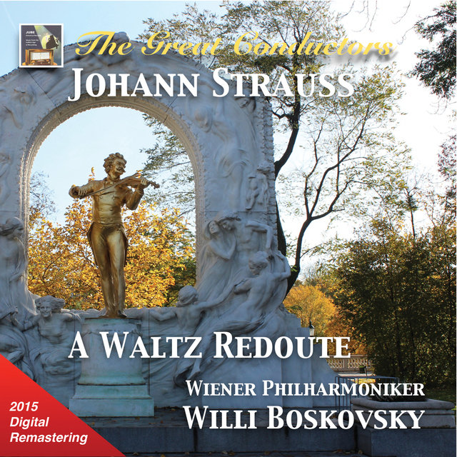 The Great Conductors: Willi Boskovsky & Wiener Philharmoniker (2015 Digital Remaster)