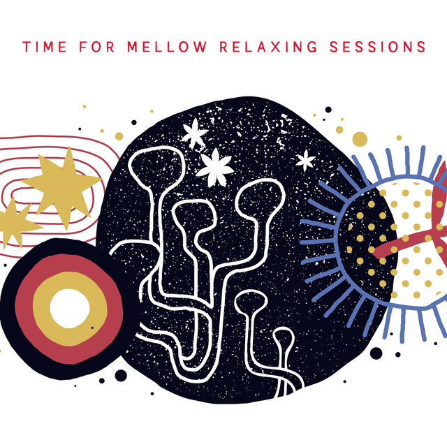Time for Mellow Relaxing Sessions