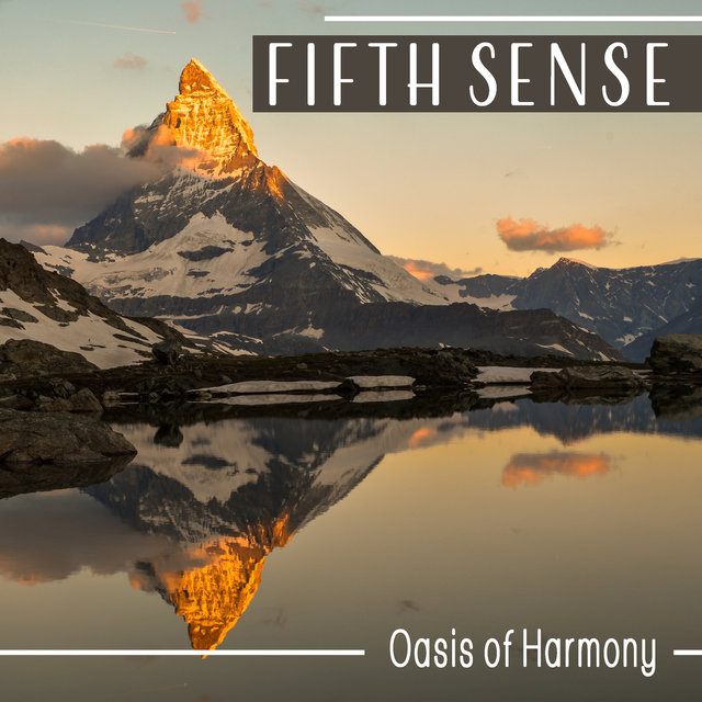 Fifth Sense - Oasis of Harmony: Peaceful Mind Path, Breathing Exercises, Yoga of the Heart, Deep Spiritual Meditation