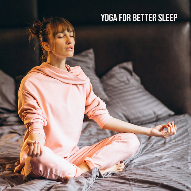 Yoga for Better Sleep (Background Music for Spiritual Yoga Training in the Evening)
