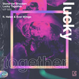 Lucky Together (feat. Helen & Ever Mihigo) [VIP Mix]