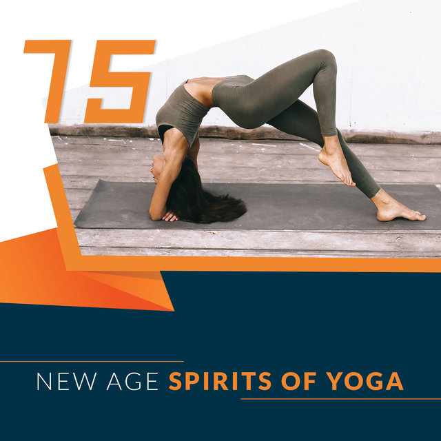 15 New Age Spirits of Yoga: 2020 New Ambient Music Mix for Yoga and Meditation, Deep Contemplation, Body and Mind Relaxation