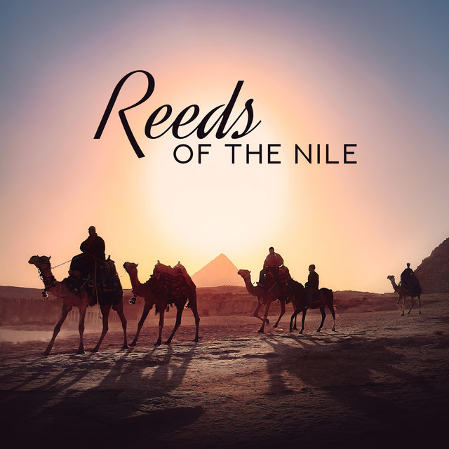 Reeds of the Nile: Egyptian Fantasy Middle Eastern Music