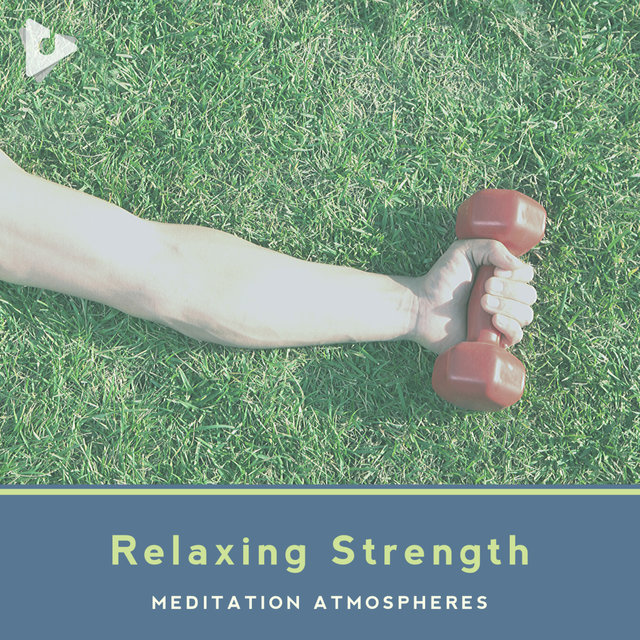 Relaxing Strength