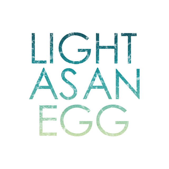Light as an Egg