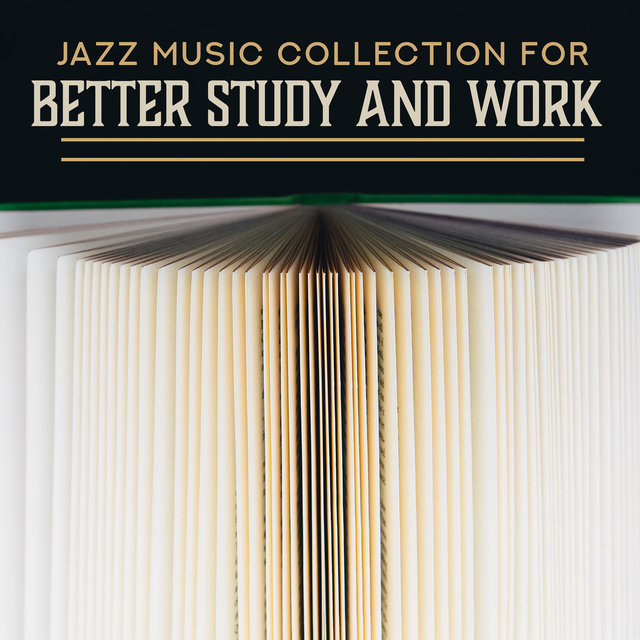 Jazz Music Collection for Better Study and Work – Positive Vibes, Time for Coffee, Pass the Exam