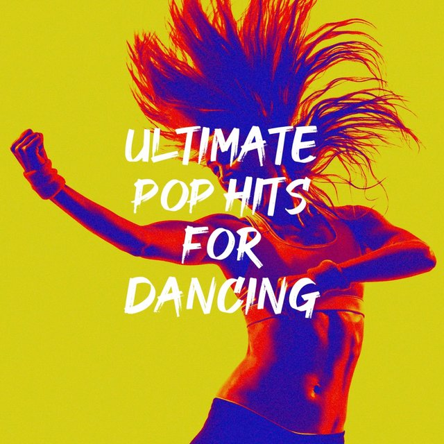 Ultimate Pop Hits for Dancing