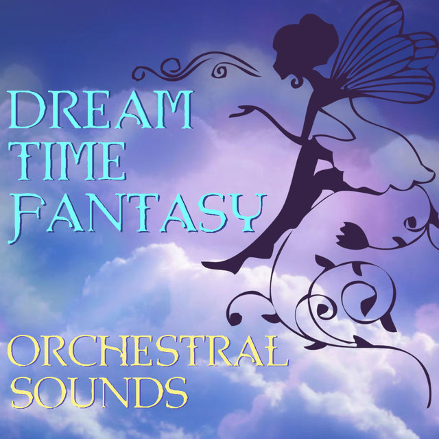 Dream Time Fantasy: Orchestral Sounds
