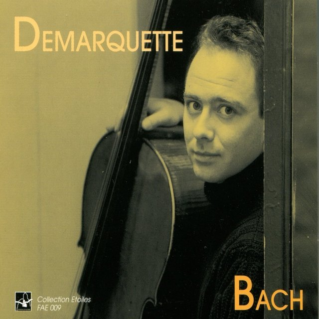 Bach: Cello Suite No. 1 to 6, Henri Demarquette