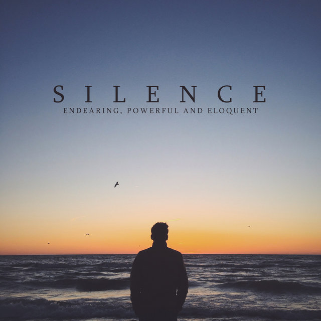 Silence: Endearing, Powerful and Eloquent