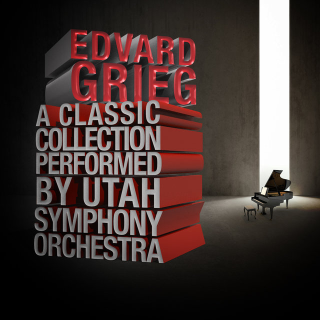 Edvard Grieg: A Classic Collection Performed by Utah Symphony Orchestra
