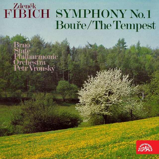 Fibich: Symphony No. 1 and The Tempest