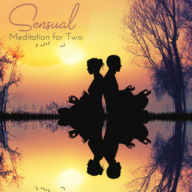 Sensual Meditation for Two: Pure Relaxation, Inner Balance and Harmony, Spititual and Sexual Journey