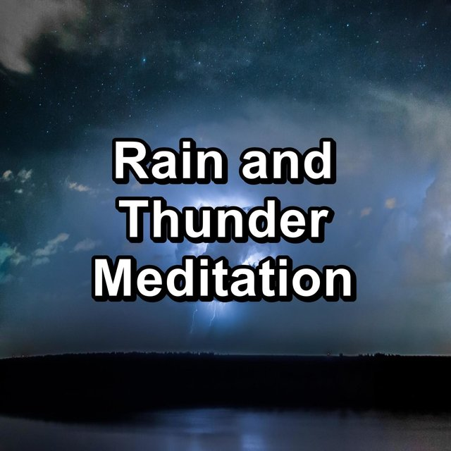 Rain and Thunder Meditation