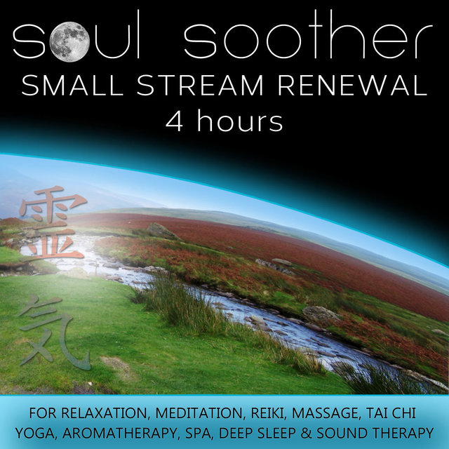 Small Stream Renewal (4 Hours) for Relaxation, Meditation, Reiki, Massage, Tai Chi, Yoga, Aromatherapy, Spa, Deep Sleep and Sound Therapy