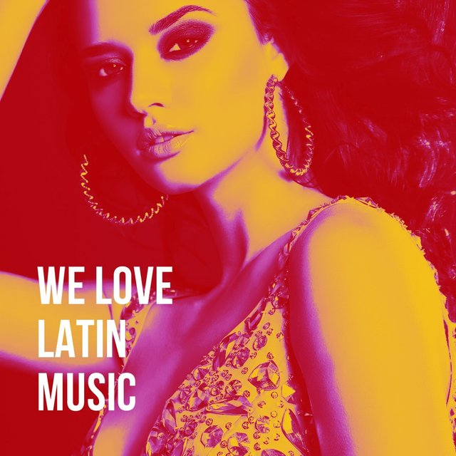 We Love Latin Music