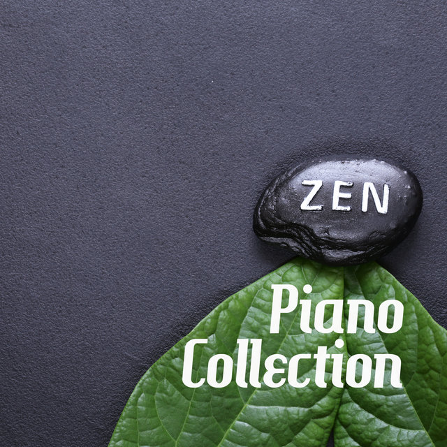 Zen Piano Collection – 15 Instrumental Melodies Best for Mindfulness Meditation, Yoga Training or Relaxation