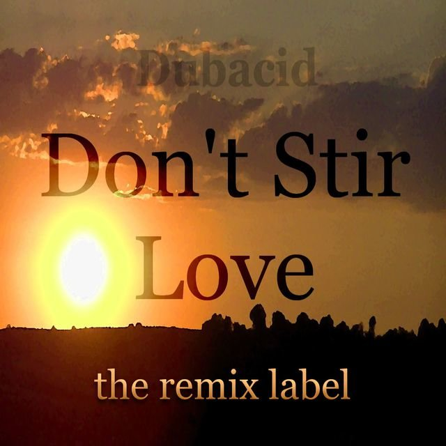 Dont Stir Love (Deeptech meets Acidhouse Mix)