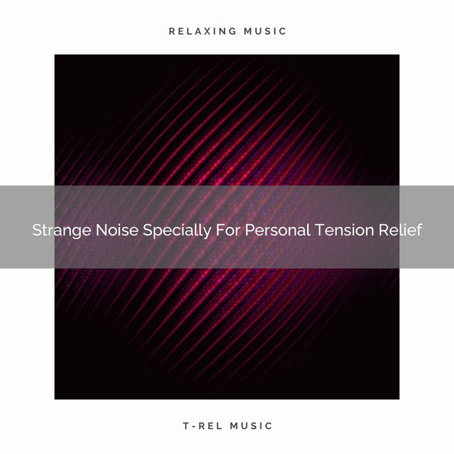 Strange Noise Specially For Personal Tension Relief