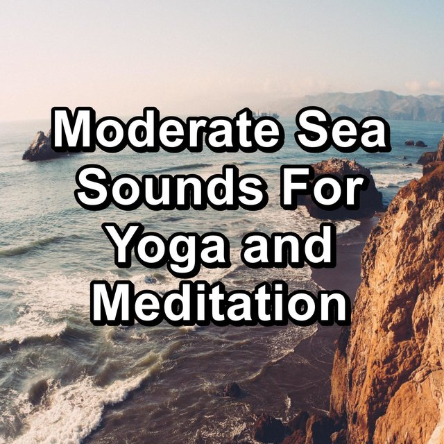 Moderate Sea Sounds For Yoga and Meditation