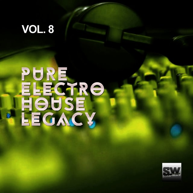 Pure Electro House Legacy, Vol. 8