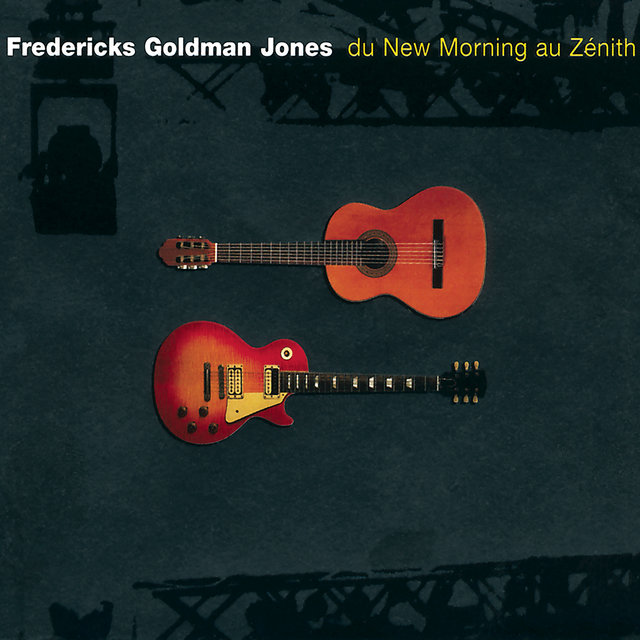 Fredericks, Goldman, Jones : Du New Morning au Zénith (Live)