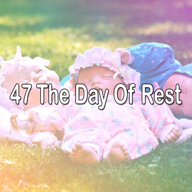 47 The Day of Rest