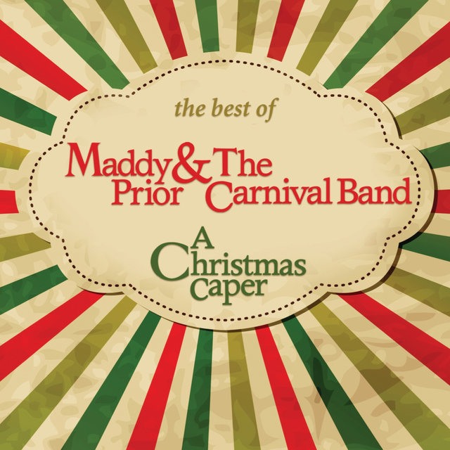 The Best of Maddy Prior & The Carnival Band - A Christmas Caper